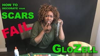 How to Decorate your Scars FAIL - GloZell