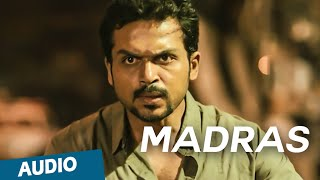 Official: Madras Full Song (Audio) | Madras | Karthi, Catherine Tresa