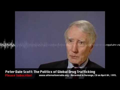 Peter Dale Scott: The Politics of Global Drug Trafficking