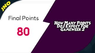 Fantasy Premier League - HOW MANY POINTS COULD I GET IN GAMEWEEK 2 - FPL 2018/19