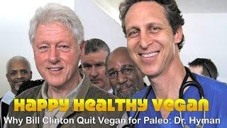 Why Bill Clinton Quit Vegan for Paleo: Dr. Hyman