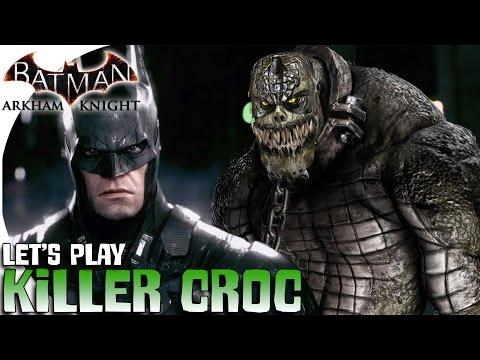 "Let's Play | Batman: Arkham Knight! -- ""Killer Croc"" (Season of Infamy DLC)"