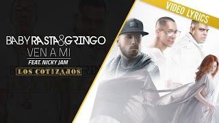 Baby Rasta y Gringo Feat Nicky Jam - Ven a mi (Los Cotizados)