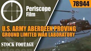 U.S. ARMY ABERDEEN PROVING GROUND LIMITED WAR LABORATORY 78944