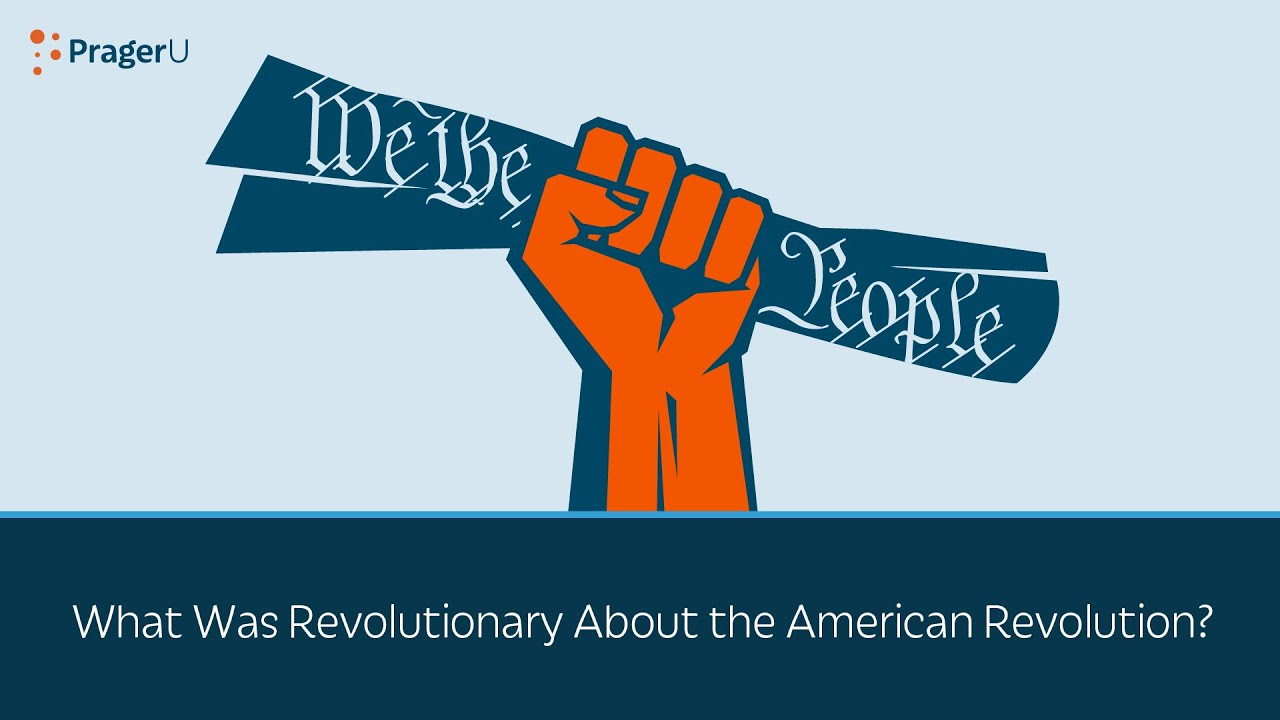 What Was Revolutionary About the American Revolution?