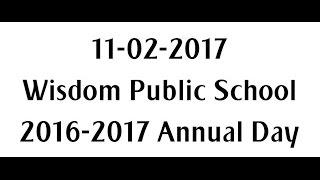 2016-2017.Annual Day.Wisdom Public School (11-02-2017)
