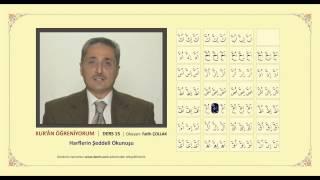 Kuran Öğreniyorum 15 - Harflerin  Şeddeli Okunuşu (Fatih Çollak)