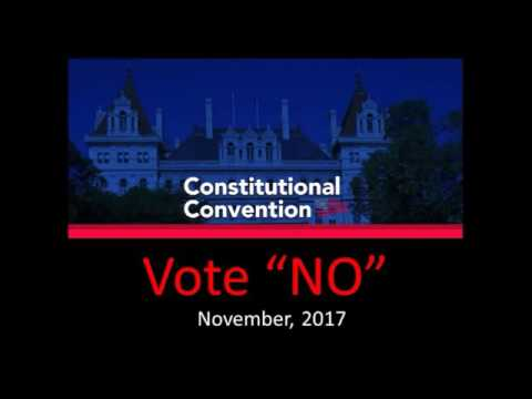 "Why you must vote ""no"" to a NYS Constitutional Convention on November 7, 2017."
