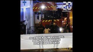 Incendie à Aubervilliers: Sept blessés graves dont cinq enfants