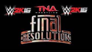 WWE 2K16 - TNA Final Resolution 2015 Highlights *HD*