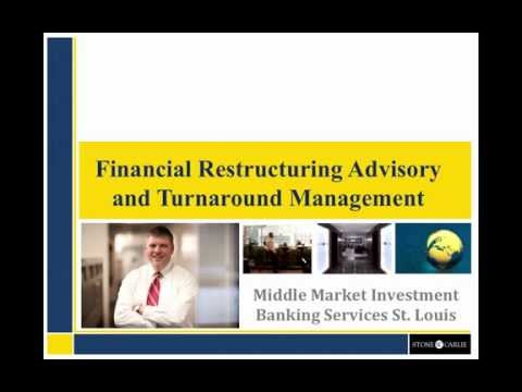 Financial Restructuring Advisory and Turnaround Management: Investment Banking Firm St  Louis