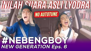 PUTUS ASA?! LYODRA SUARANYA JADI BEGINI! | #NebengBoy New Generation Eps. 6