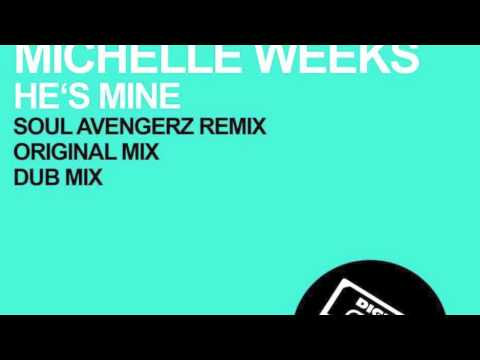 Sam Skilz & Michelle Weeks - He's Mine (Soul Avengerz Remix)