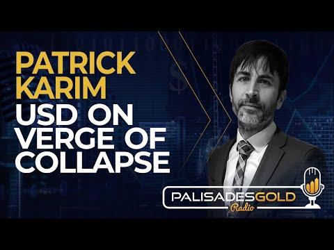 Patrick Karim: USD on Verge of Collapse