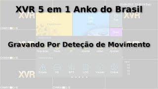 (XVR) DVR 5 em 1 Anko do Brasil - Gravando Por Detecção de Movimento