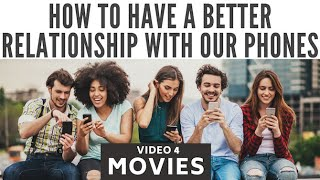 How to have a better relationship with our phones: movies
