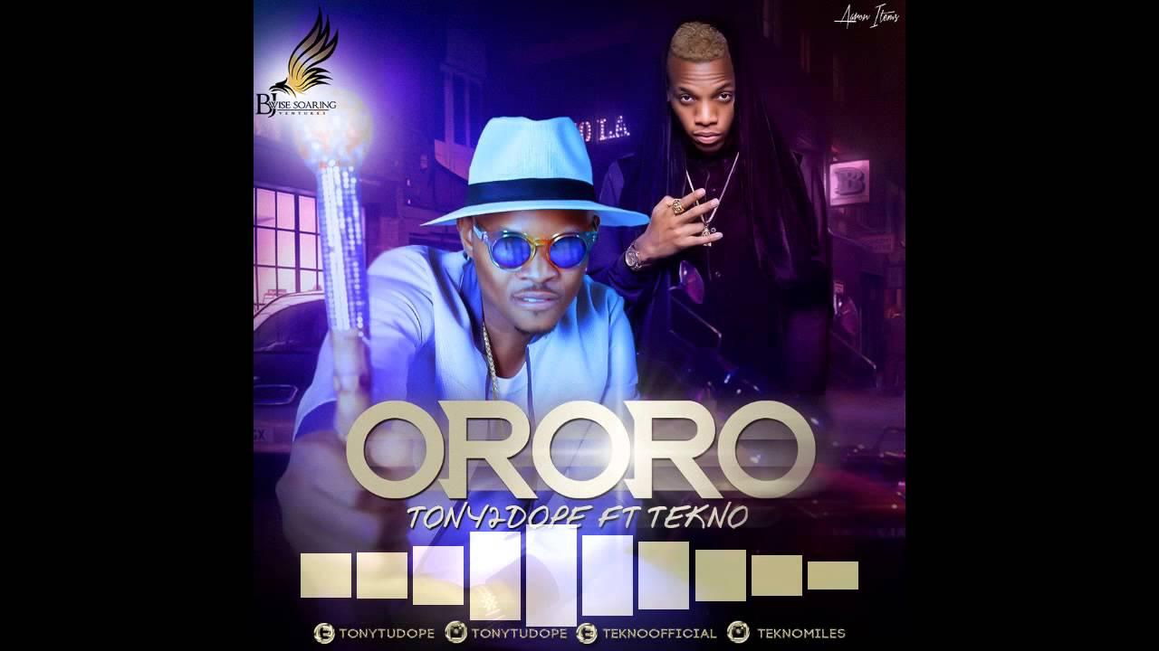 Download Ororo (Official Audio) Tony2Dope Ft Tekno