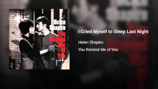 I Cried Myself to Sleep Last Night