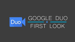 Google Duo Official Release | First Look