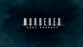 Murdered: Soul Suspect - Part 1