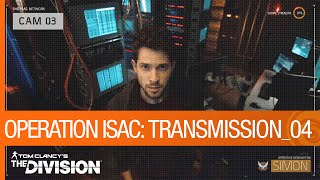 Tom Clancy's The Division - Operation ISAC: Transmission 04 [US]
