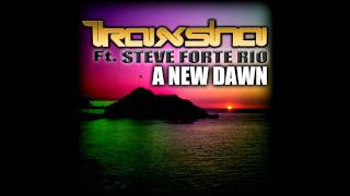 Traxsha - A New Dawn Remix 2011 (Steve Forte Rio) ....mp3.wmv