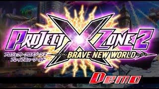Project X Zone 2: Brave New World (JP) - Full Demo (Turn on 720p60!)