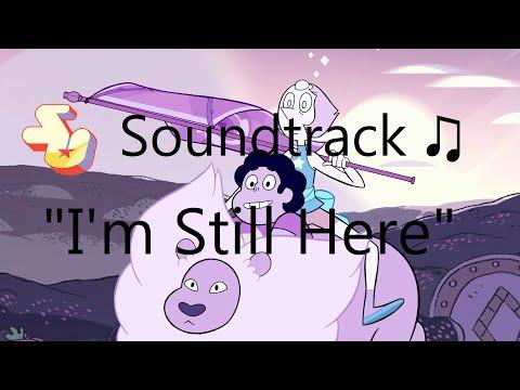 Steven Universe Soundtrack ♫  Im Still Here