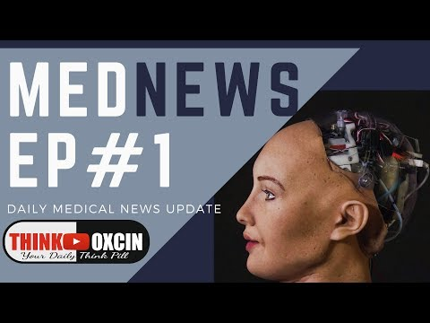 Meet Sophia AI,New Diabetes Gene Therapy, Alcoholism Cure Ecstasy,Video Games Boost Brain #MedNews 1