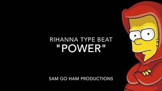 "FREE Rihanna Type Beat | ""Power"" | Sam Go Ham Productions"
