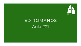 ED Romanos - Aula #21 | ED Romanos 12.9-21