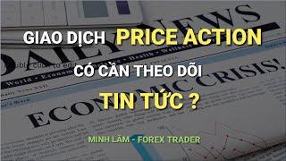 GIAO DỊCH PRICE ACTION CÓ CẦN THEO DÕI TIN TỨC ? - Forex Traders Việt Nam screenshot 2