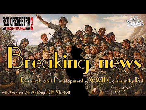 Red Orchestra 2: Breaking news Research and Development - WWII Community Poll.