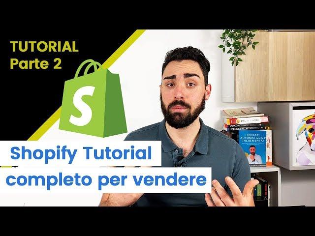 Shopify tutorial italia 2019 - Come vendere in Dropshipping [parte 2]