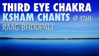 THIRD EYE Chakra Meditation | KSHAM Chants | Raag BHOOPALI | AJNA