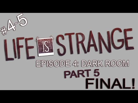 Life is Strange: Chapter 4 - Dark Room (Part 5 - FINAL)