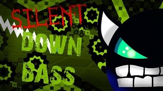 DOWN BASS IMPOSSIBLE Silent Down Bass Geometry Dash 2 0 AUTO