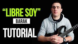 """""""LIBRE SOY"""" Barak & Alex campos - TUTORIAL"""