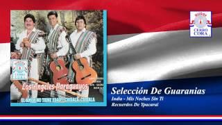 Los Ángeles Paraguayos - Sel. De Guaranias: India / Mis Noches Sin Ti / Recuerdos De Ypacarai