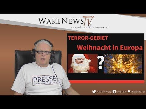 TERROR-GEBIET - Weihnacht in Europa? Wake News Radio/TV 20171205