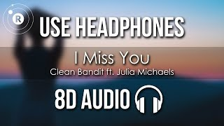 Clean Bandit - I Miss You feat. Julia Michaels (8D AUDIO) Video