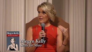 "Megyn Kelly, ""Settle for More"""