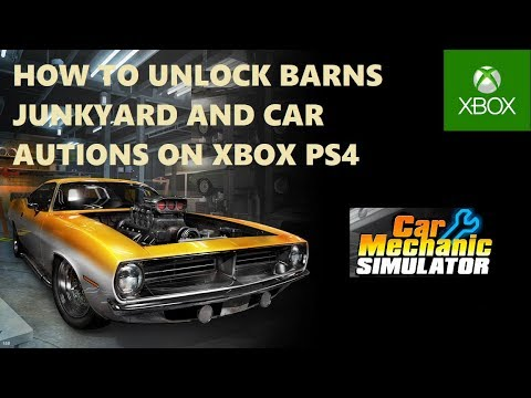Car Mechanic Simulator 2018 How To Unlock Barn Junkyard And Car Auctions On Xbox One Ps4