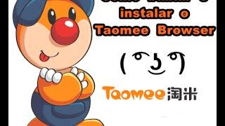 Como baixar e instalar o navegador Taomee Browser - 2017 - HD