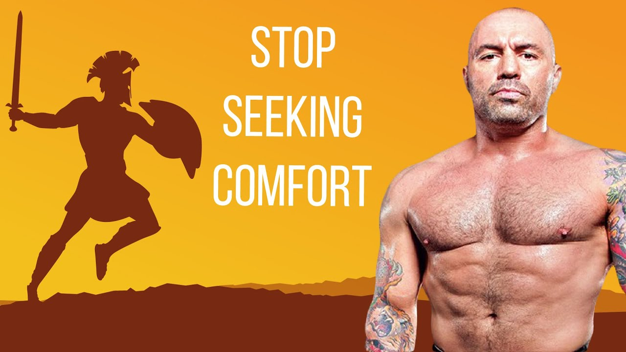 STOP SEEKING COMFORT - Joe Rogan