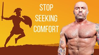 STOP SEEKING COMFORT - Joe Rogan