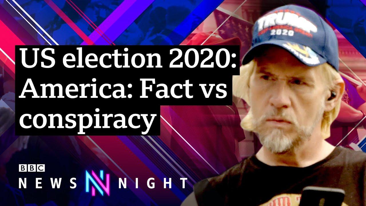 US election: Fact vs conspiracy - BBC Newsnight