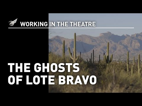 Working in the Theatre: The Ghosts of Lote Bravo