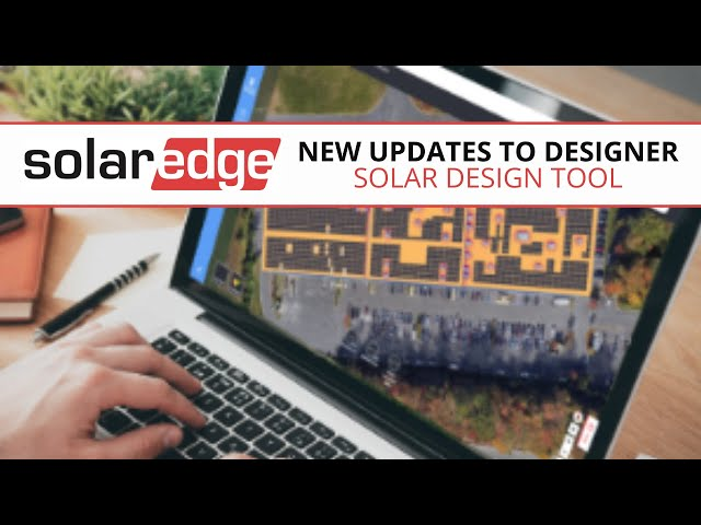 New Updates! | SolarEdge Designer | Web-Based Solar Design Tool | Presented by Soligent