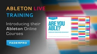 Ableton Live Training - Introducing 'Are You Able' - From FaderPro